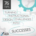 Image for 76 Tips for Turning Instructional Design Challenges into Successes