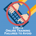 Image for 3 Huge Online Training Failures to Avoid