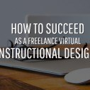 Image for How to Be a Successful Freelance Virtual Instructional Designer: Part 2
