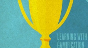 Image for Learning with Gamification: Pairing a Powerful Business Vision with the Right Design Strategy