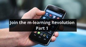 Image for The m-learning revolution part 1: Learning on the go