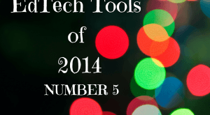Image for 5 Favorite EdTech Tools of 2014: Number 5