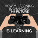 Image for How m-Learning is Changing the Future of e-Learning