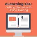 Image for eLearning 101: Getting Started With Online Training