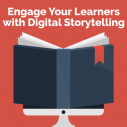 Image for Engage Your Learners with Digital Storytelling