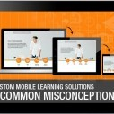 Image for Custom Mobile Learning Solutions: 5 Common Misconceptions