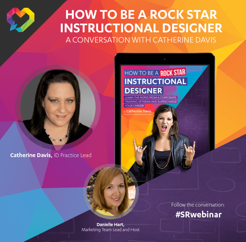 How To Be A Rock Star Instructional Designer A Conversation With Catherine Davis E Learning Feeds