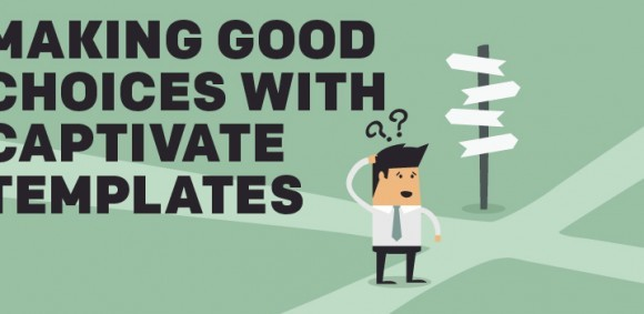 Image for Making Good Choices with Captivate Templates