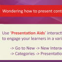 Image for Tip of the Week: Wondering how to present content captivatingly?