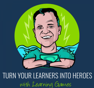 Image for Turn Your Learners into Heroes with Learning Games