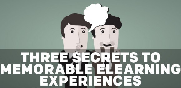 Image for Three Secrets to Memorable eLearning Experiences