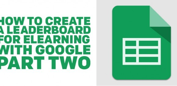Image for How to Create a Leaderboard for eLearning with Google (Part 2)