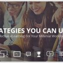 Image for 6 Strategies You Can Use To Design Effective eLearning For Your Millennial Workforce