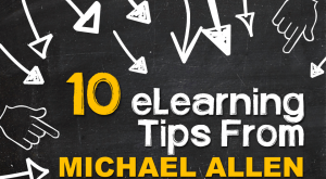 Image for 10 eLearning Tips from Michael Allen
