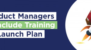 Image for Why Product Managers Should Include Training in Their Launch Plan