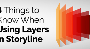 Image for 4 Things to Know When Using Layers in Storyline