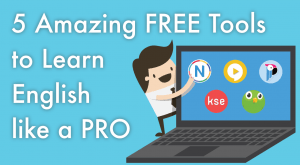 Image for 5 Amazing FREE Tools to Learn English like a PRO