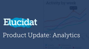 "Image for Elucidat Releases ""Analytics"" To Help You Capture Detailed Information About Your Learners"