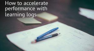 Image for How to accelerate performance with learning logs