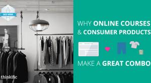 Image for Why Online Courses and Consumer Products Make a Great Combo