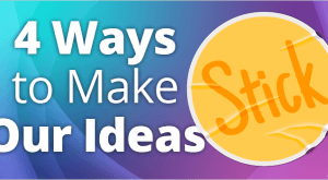 Image for 4 Ways to Make Our Ideas Stick