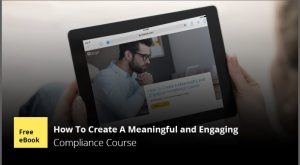 Image for Free eBook: How To Create A Meaningful And Engaging Compliance Course