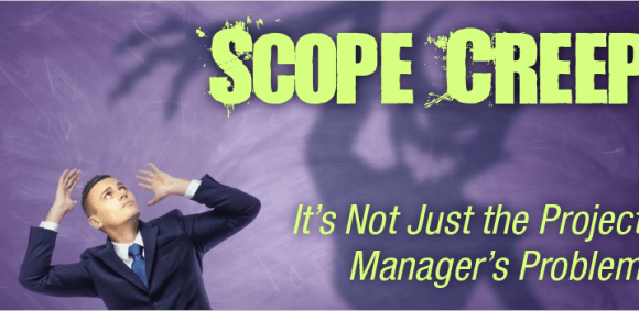 Image for Scope Creep: It's Not Just the Project Manager's Problem