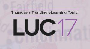 Image for Thursday's Trending eLearning Topic: LUC 2017