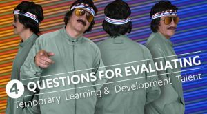 Image for 4 Questions For Evaluating Temporary Learning And Development Talent
