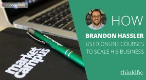 Image for Success Story: How Brandon Hassler Used Online Courses to Scale his Business