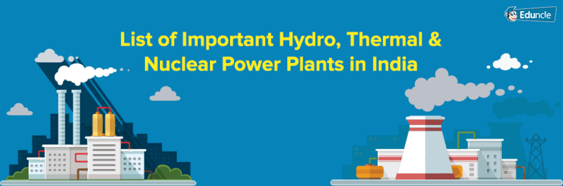 List Of Important Hydro Thermal Amp Nuclear Power Plants In