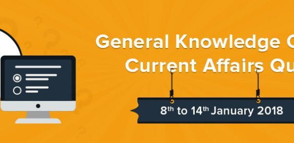 General Knowledge Quiz & Current Affairs Ques 8 to 14 Jan
