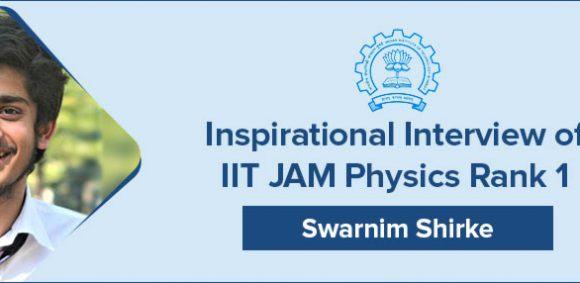 IIT JAM 2018 Physics Topper Interview: AIR 1 Swarnim Shirke