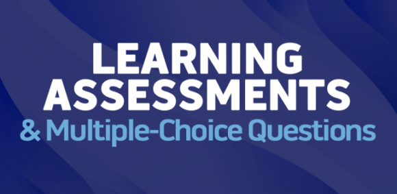 An Introduction To Learning Assessments Multiple Choice Questions With Dr Patti Shank E Learning Feeds